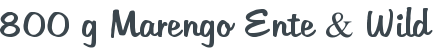 800 g Marengo Ente & Wild