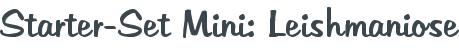 Starter-Set Mini: Leishmaniose